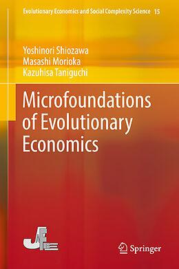 Fester Einband Microfoundations of Evolutionary Economics von Yoshinori Shiozawa, Masashi Morioka, Kazuhisa Taniguchi