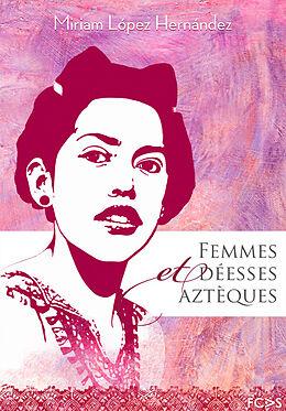 eBook (pdf) Femmes et déesses aztèques de Miriam López Hernández