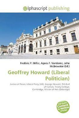 Kartonierter Einband Geoffrey Howard (Liberal Politician) von