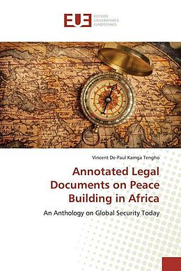 Kartonierter Einband Annotated Legal Documents on Peace Building in Africa von Vincent De-Paul Kamga Tengho