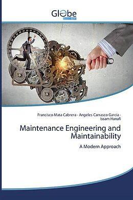 Kartonierter Einband Maintenance Engineering and Maintainability von Francisco Mata Cabrera, Angeles Carrasco García, Issam Hanafi
