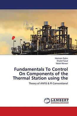 Kartonierter Einband Fundamentals To Control On Components of the Thermal Station using the von Hosham Salim, Khalid Faisal, Malak Moneer