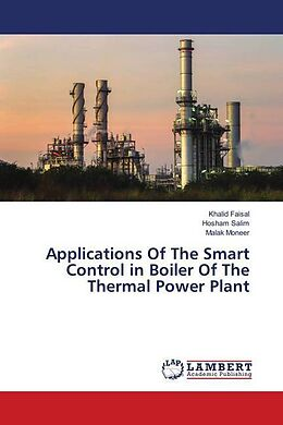 Kartonierter Einband Applications Of The Smart Control in Boiler Of The Thermal Power Plant von Khalid Faisal, Hosham Salim, Malak Moneer