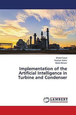 Kartonierter Einband Implementation of the Artificial Intelligence in Turbine and Condenser von Khalid Faisal, Hosham Salim, Malak Moneer