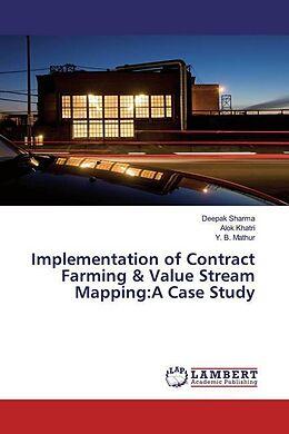Kartonierter Einband Implementation of Contract Farming & Value Stream Mapping:A Case Study von Deepak Sharma, Alok Khatri, Y. B. Mathur