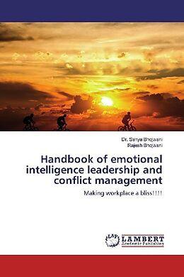 Kartonierter Einband Handbook of emotional intelligence leadership and conflict management von Sanya Bhojwani, Rajesh Bhojwani