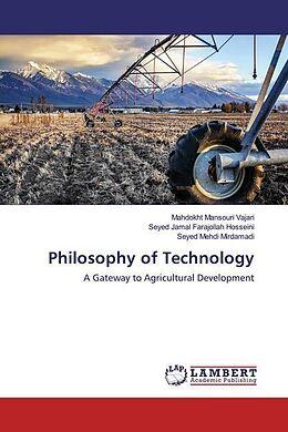 Kartonierter Einband Philosophy of Technology von Mahdokht Mansouri Vajari, Seyed Jamal Farajollah Hosseini, Seyed Mehdi Mirdamadi