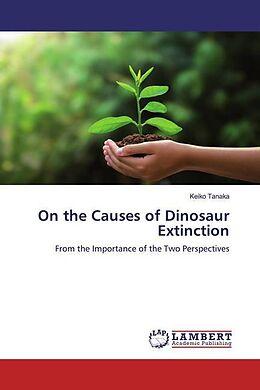 Kartonierter Einband On the Causes of Dinosaur Extinction von Keiko Tanaka