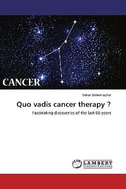 Kartonierter Einband Quo vadis cancer therapy ? von Volker Schirrmacher