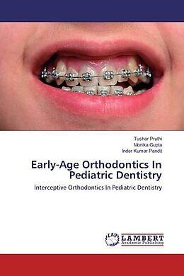 Kartonierter Einband Early-Age Orthodontics In Pediatric Dentistry von Tushar Pruthi, Monika Gupta, Inder Kumar Pandit