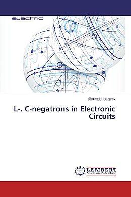 Kartonierter Einband L-, C-negatrons in Electronic Circuits von Alexander Lazarev