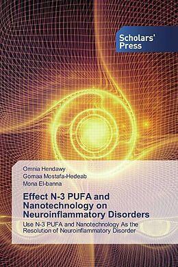 Kartonierter Einband Effect N-3 PUFA and Nanotechnology on Neuroinflammatory Disorders von Omnia Hendawy, Gomaa Mostafa-Hedeab, Mona El-Banna