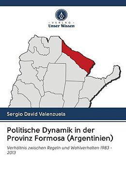 Kartonierter Einband Politische Dynamik in der Provinz Formosa (Argentinien) von Sergio David Valenzuela