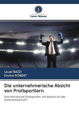 Kartonierter Einband Die unternehmerische Absicht von Profisportlern von Louaï Bazzi, Emma ROBERT