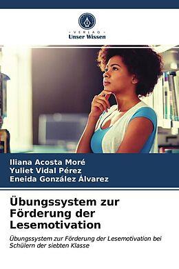 Kartonierter Einband Übungssystem zur Förderung der Lesemotivation von Iliana Acosta Moré, Yuliet Vidal Pérez, Eneida González Álvarez