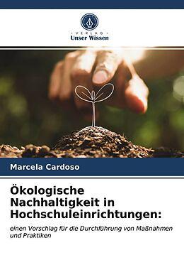 Kartonierter Einband Ökologische Nachhaltigkeit in Hochschuleinrichtungen: von Marcela Cardoso
