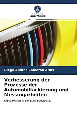 Kartonierter Einband Verbesserung der Prozesse der Automobillackierung und Messingarbeiten von Diego Andres Calderon Arias