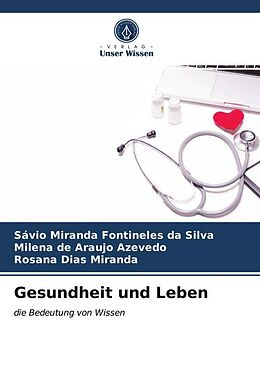 Kartonierter Einband Gesundheit und Leben von Sávio Miranda Fontineles da Silva, Milena de Araujo Azevedo, Rosana Dias Miranda