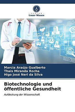 Kartonierter Einband Biotechnologie und öffentliche Gesundheit von Marcia Araújo Gualberto, Thais Miranda Rocha, Higo José Neri da Silva