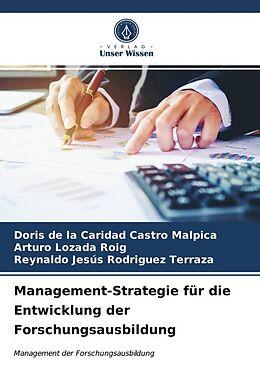 Kartonierter Einband Management-Strategie für die Entwicklung der Forschungsausbildung von Doris de la Caridad Castro Malpica, Arturo Lozada Roig, Reynaldo Jesús Rodriguez Terraza