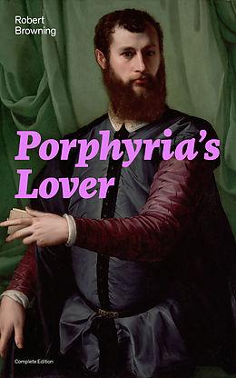E-Book (epub) Porphyria's Lover (Complete Edition) von Robert Browning