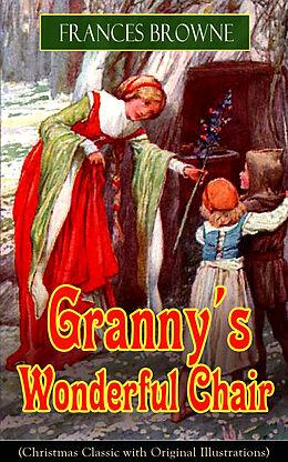 E-Book (epub) Granny's Wonderful Chair (Christmas Classic with Original Illustrations) von Frances Browne