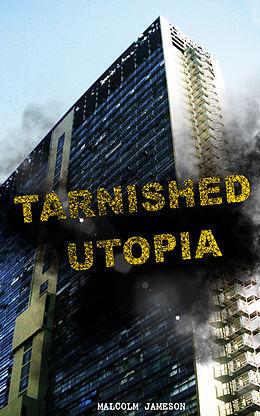 E-Book (epub) Tarnished Utopia von Malcolm Jameson