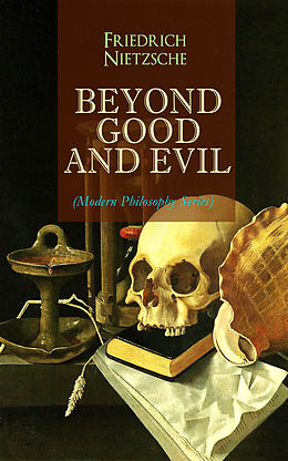 E-Book (epub) BEYOND GOOD AND EVIL (Modern Philosophy Series) von Friedrich Nietzsche