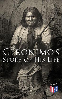 E-Book (epub) Geronimo's Story of His Life von Geronimo