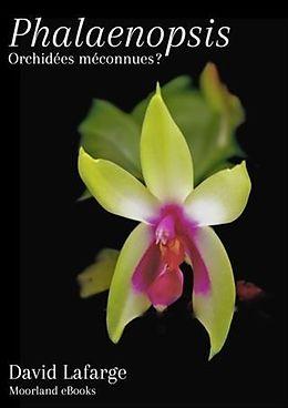 eBook (epub) Phalaenopsis, Orchidees meconnues? de David Lafarge