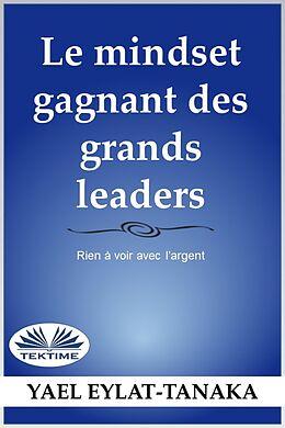 eBook (epub) Le Mindset Gagnant des Grands Leaders de Yael Eylat-Tanaka