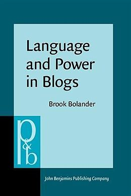 E-Book (pdf) Language and Power in Blogs von Brook Bolander