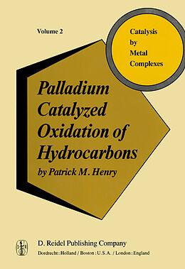 Fester Einband Palladium Catalyzed Oxidation of Hydrocarbons von P. Henry