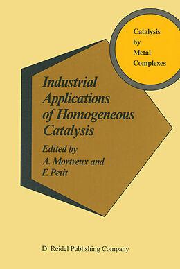 Fester Einband Industrial Applications of Homogeneous Catalysis von