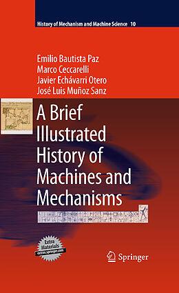 E-Book (pdf) A Brief Illustrated History of Machines and Mechanisms von Emilio Bautista Paz, Marco Ceccarelli, Javier Echávarri Otero