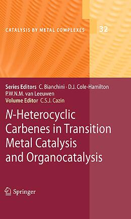 Fester Einband Heterocyclic Carbenes in Transition Metal Catalysis and Organocatalysis von