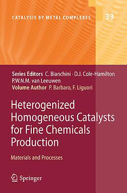 Fester Einband Heterogenized Homogeneous Catalysts for Fine Chemicals Production von