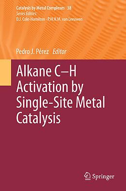 Fester Einband Alkane C-H Activation by Single-Site Metal Catalysis von