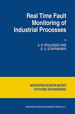Kartonierter Einband Real Time Fault Monitoring of Industrial Processes von George S. Stavrakakis, A. D. Pouliezos