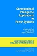 Kartonierter Einband Computational Intelligence Applications to Power Systems von Raj Aggarwal, Allan Johns, Yong-Hua Song