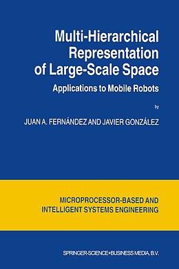 Kartonierter Einband Multi-Hierarchical Representation of Large-Scale Space von Juan A. Fernández, Javier González
