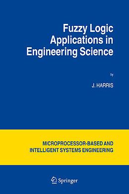 Kartonierter Einband Fuzzy Logic Applications in Engineering Science von J. Harris