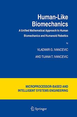 Kartonierter Einband Human-Like Biomechanics von Tijana T. Ivancevic, Vladimir G. Ivancevic