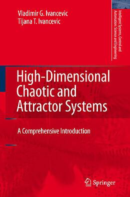 Kartonierter Einband High-Dimensional Chaotic and Attractor Systems von Tijana T. Ivancevic, Vladimir G. Ivancevic