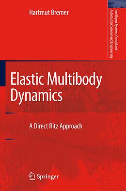 Kartonierter Einband Elastic Multibody Dynamics von Hartmut Bremer