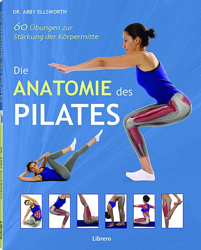 DIE ANATOMIE DES PILATES - Abby Ellsworth - Buch kaufen | exlibris.ch