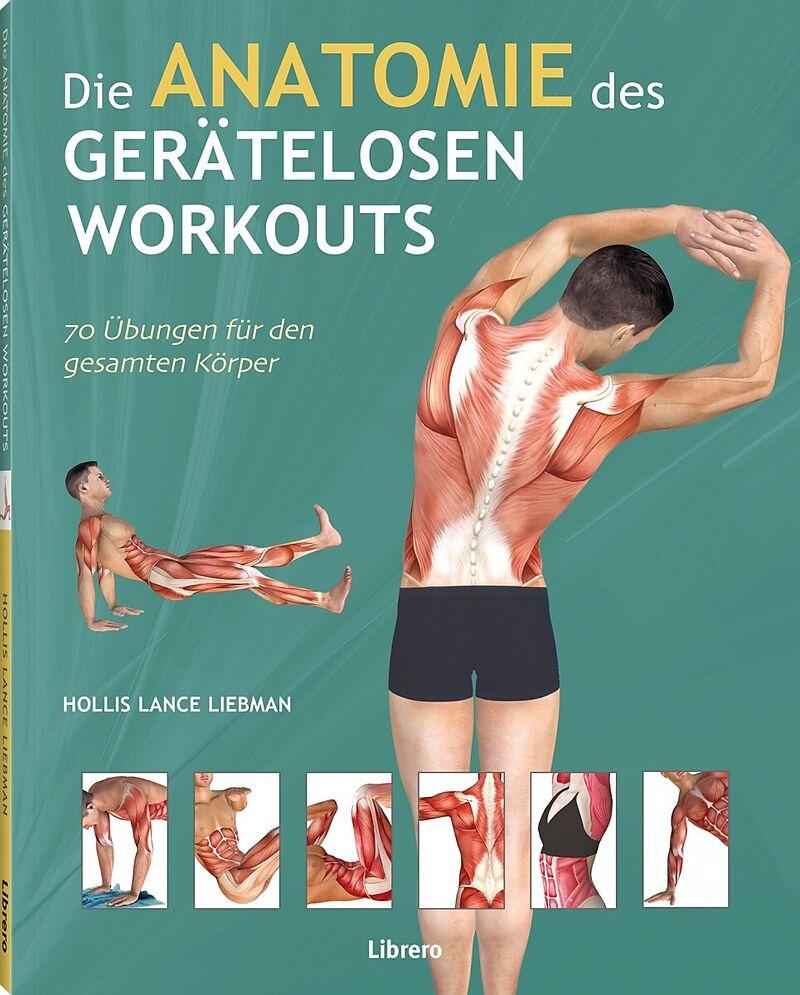Die Anatomie des gerätelosen Workouts - Holles Lance Liebmann - Buch ...
