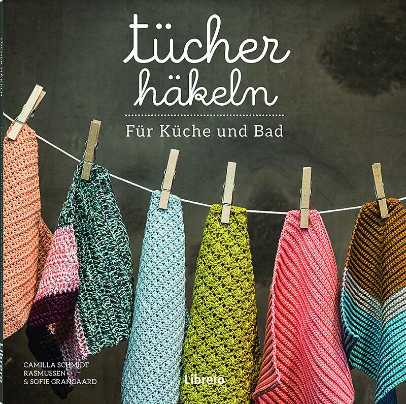 Tücher Häkeln Für Küche Und Bad Camilla Schmidt Acheter La
