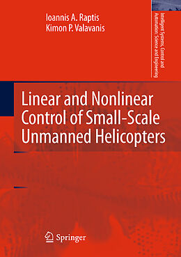 Kartonierter Einband Linear and Nonlinear Control of Small-Scale Unmanned Helicopters von Kimon P. Valavanis, Ioannis A. Raptis