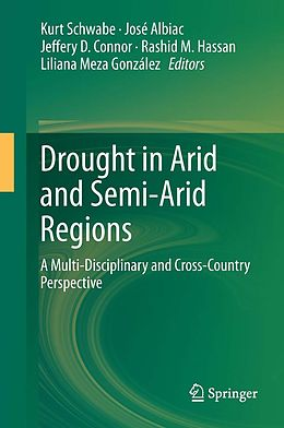E-Book (pdf) Drought in Arid and Semi-Arid Regions von Kurt Schwabe, José Albiac, Jeffery D. Connor